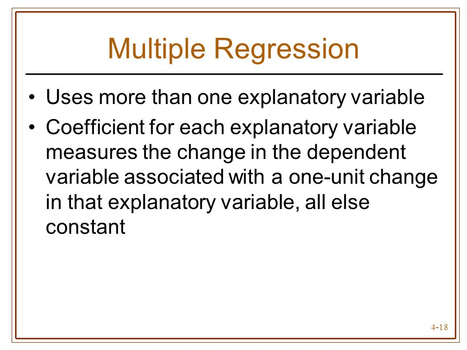 Multiple Regression Uses more than one explanatory variable