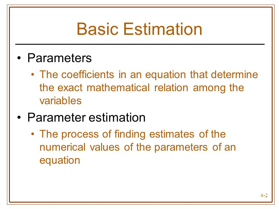 Basic Estimation Parameters Parameter estimation