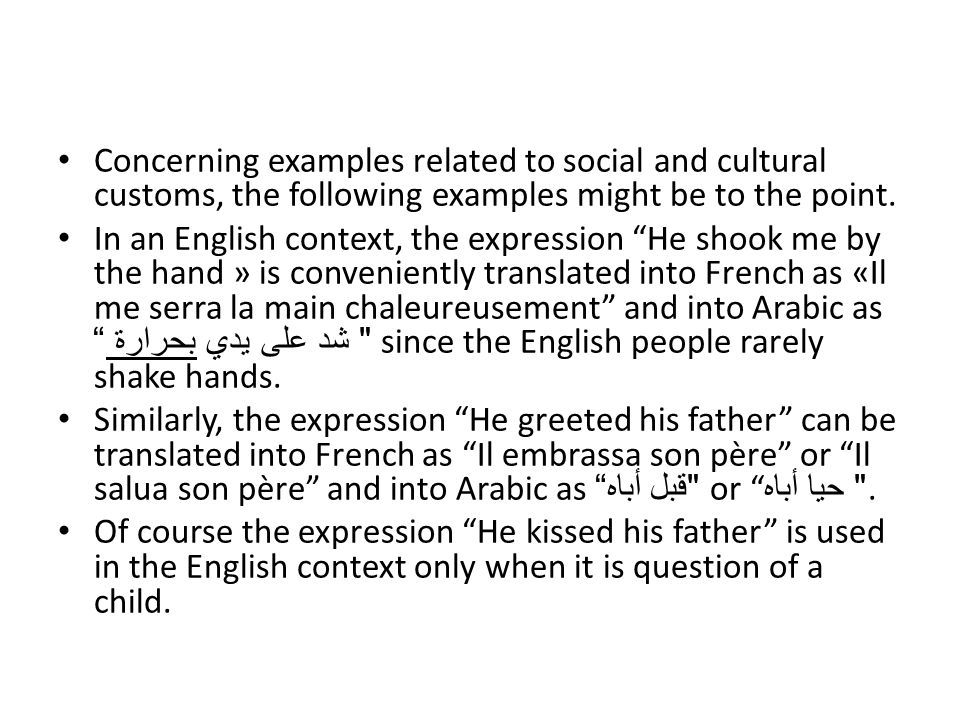 Concerning examples related to social and cultural customs, the following examples might be to the point.
