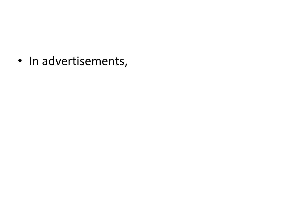 In advertisements,