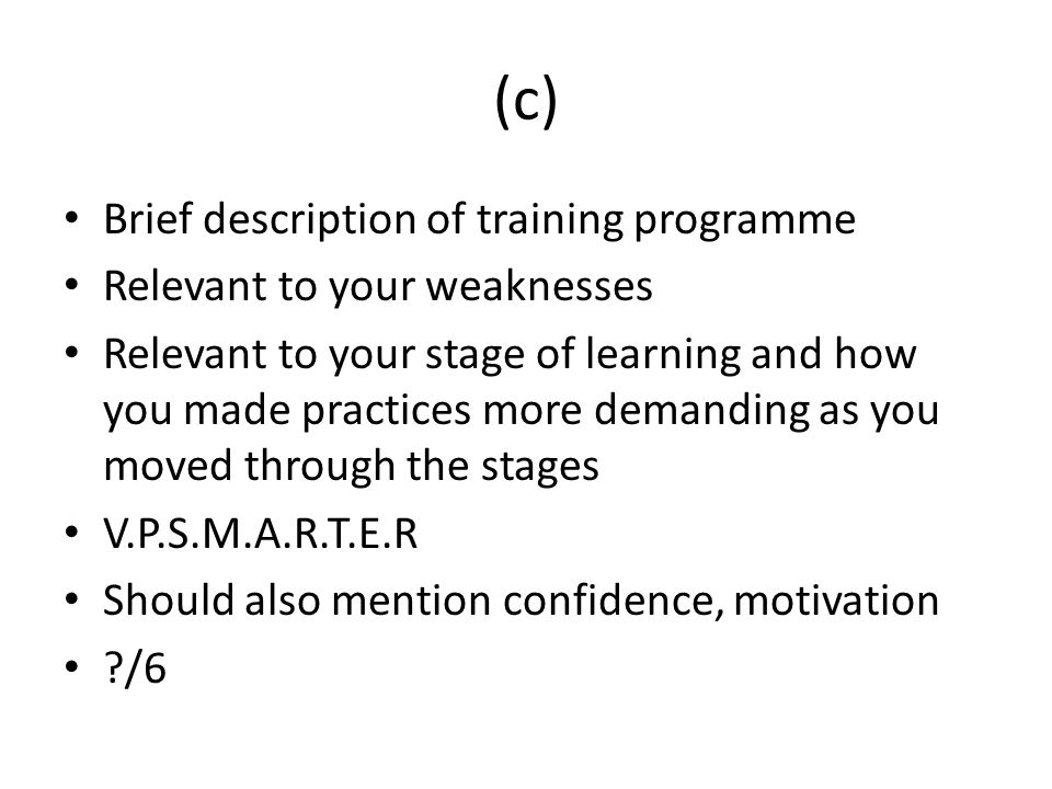 (c) Brief description of training programme