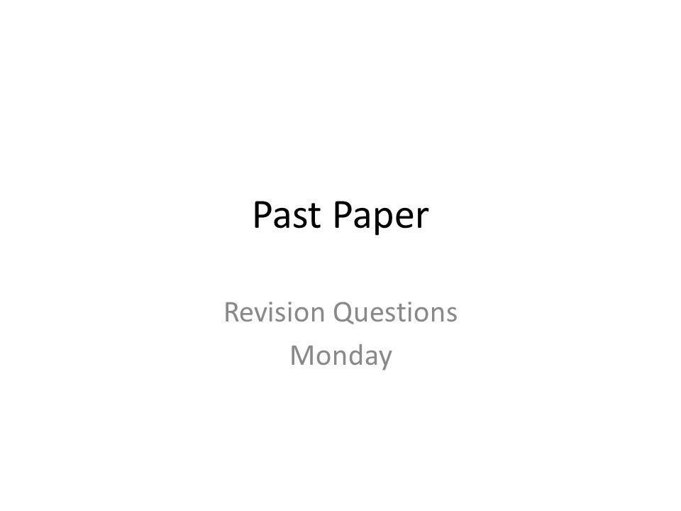 Revision Questions Monday