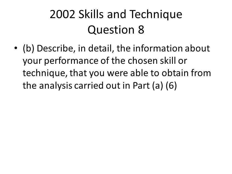 2002 Skills and Technique Question 8