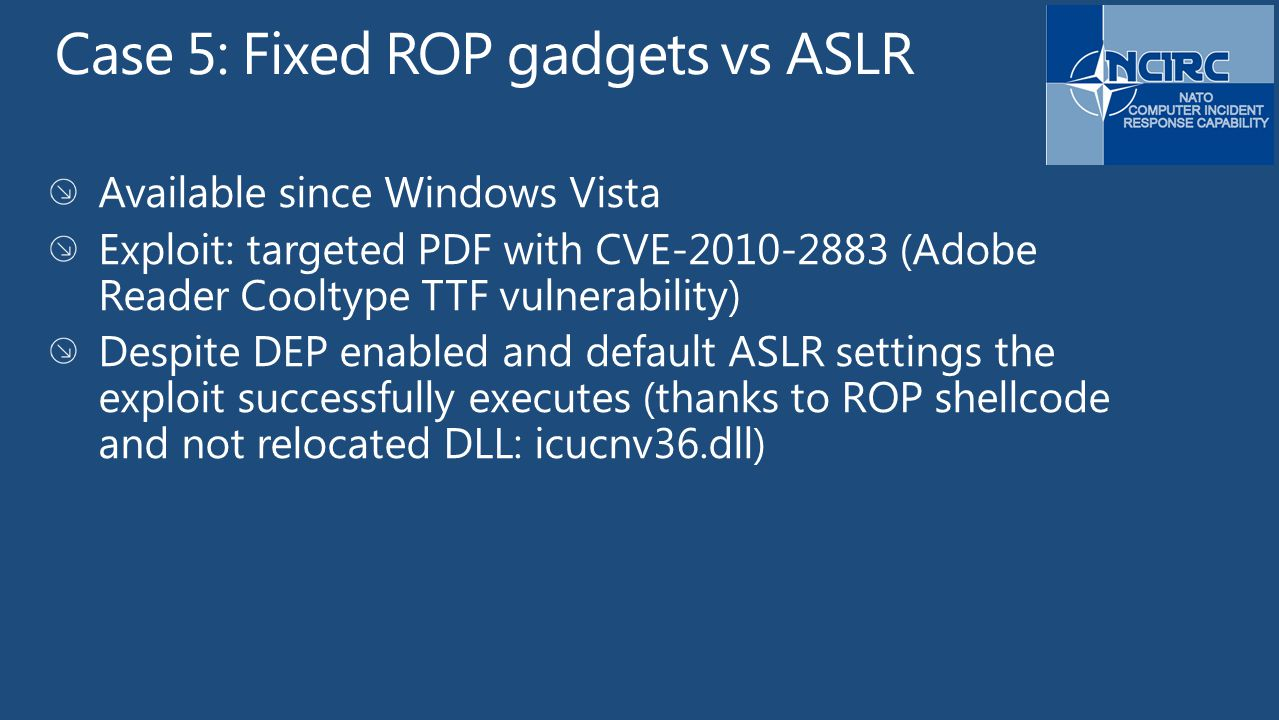 Case 5: Fixed ROP gadgets vs ASLR
