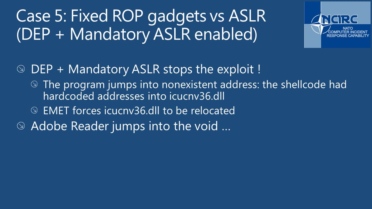 Case 5: Fixed ROP gadgets vs ASLR (DEP + Mandatory ASLR enabled)