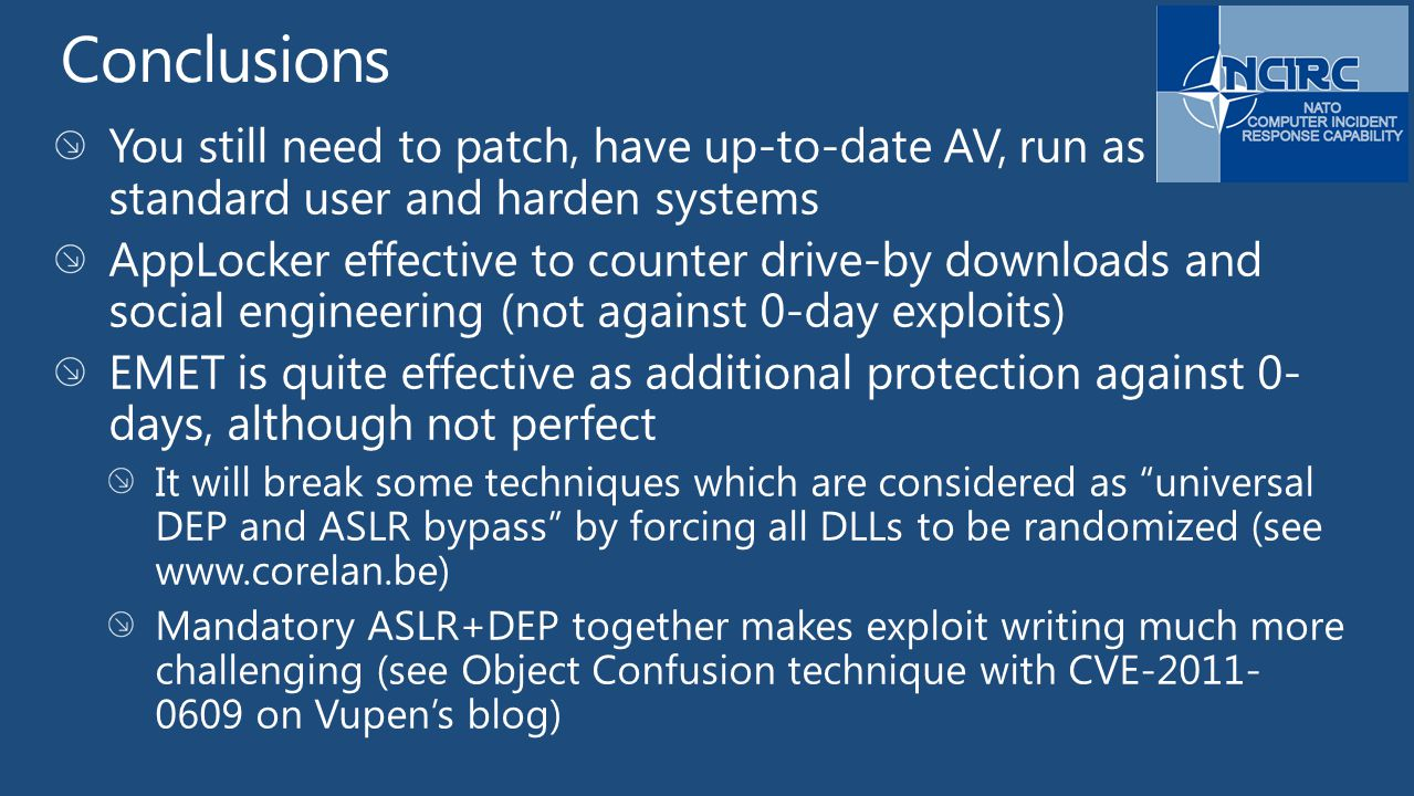 Conclusions You still need to patch, have up-to-date AV, run as standard user and harden systems.