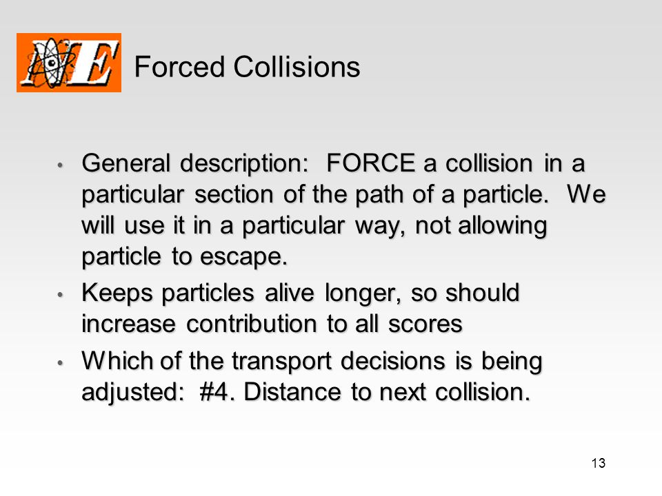 Forced Collisions
