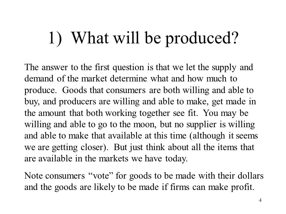 1) What will be produced