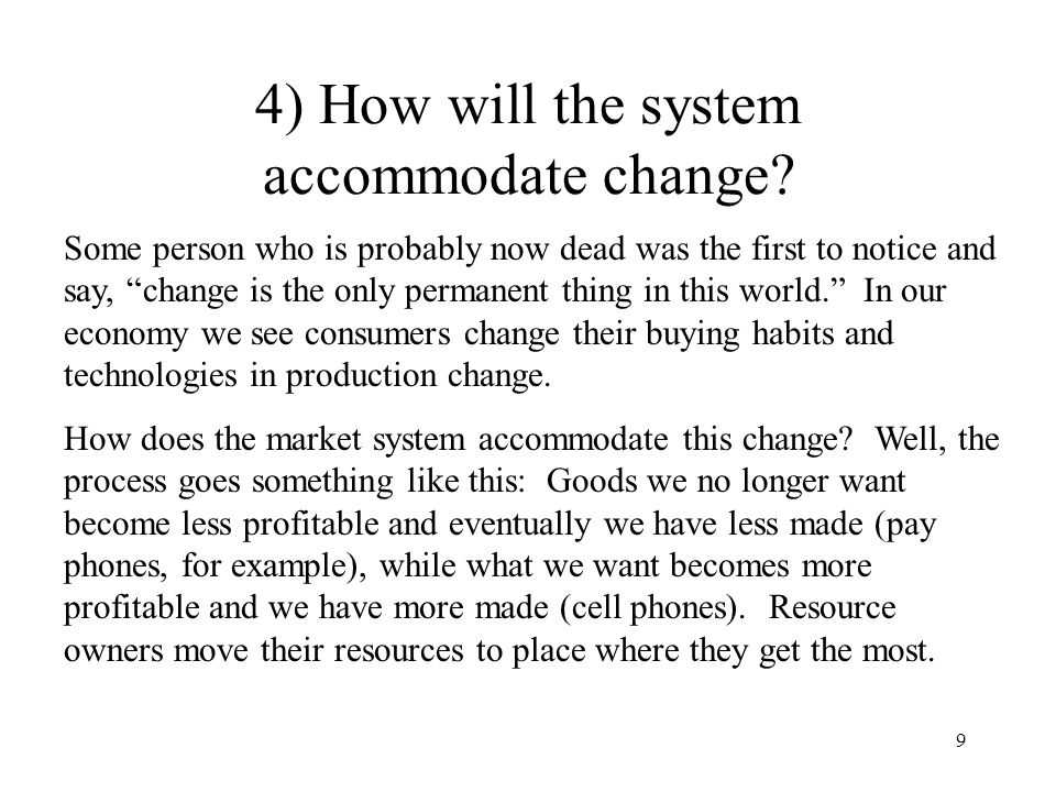 4) How will the system accommodate change