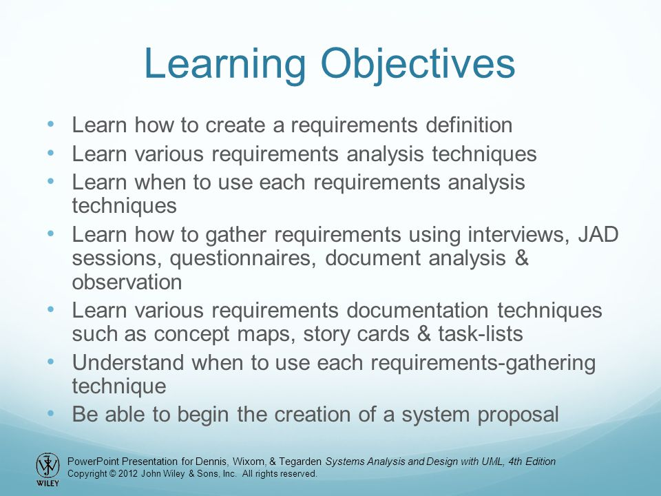 Learning Objectives Learn how to create a requirements definition