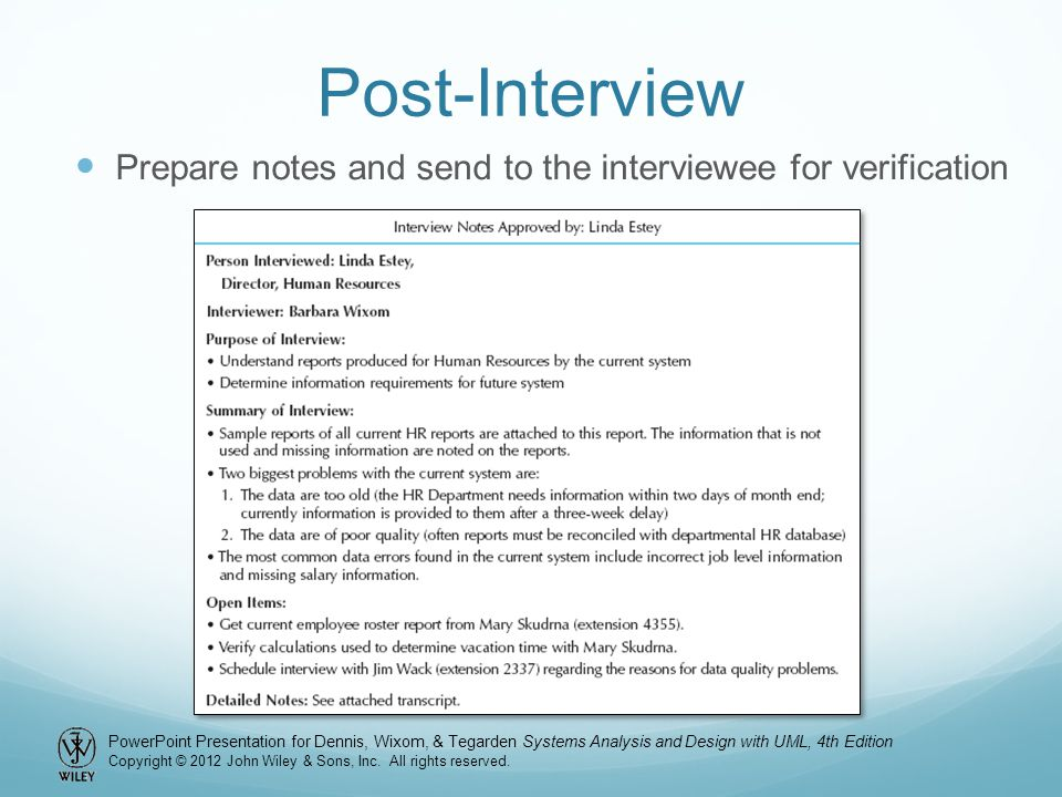 Post-Interview Prepare notes and send to the interviewee for verification
