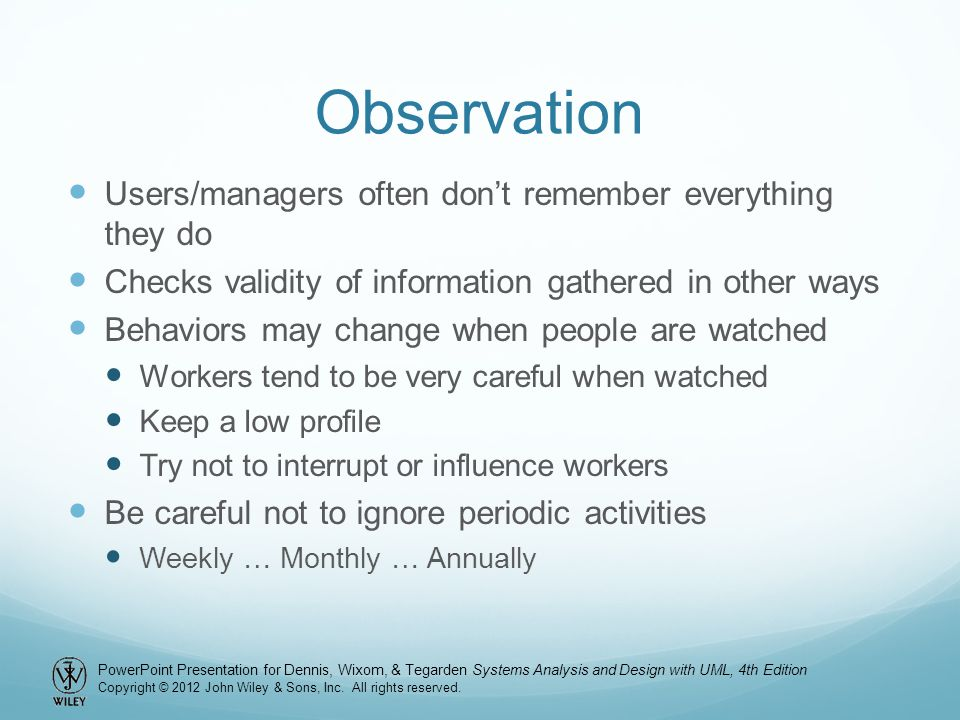 Observation Users/managers often don't remember everything they do