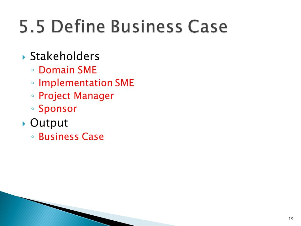 5.5 Define Business Case Stakeholders Output Domain SME