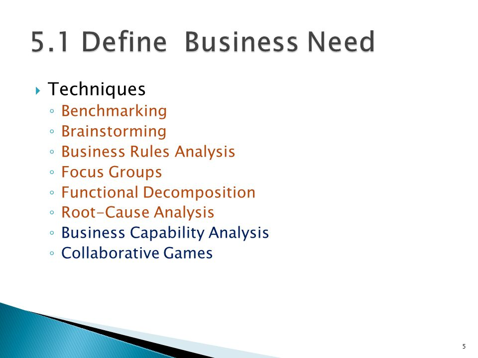 5.1 Define Business Need Techniques Benchmarking Brainstorming