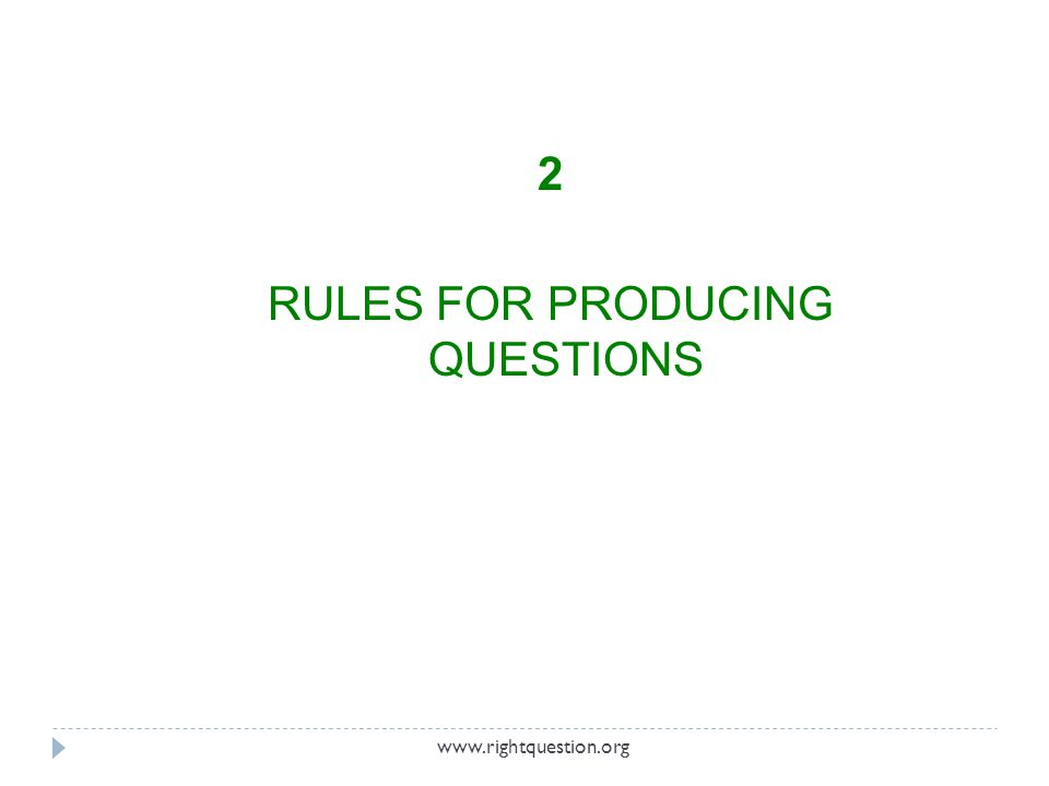 2 RULES FOR PRODUCING QUESTIONS