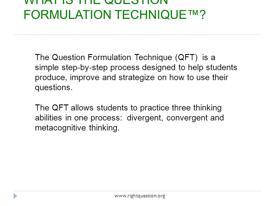 WHAT IS THE QUESTION FORMULATION TECHNIQUE™