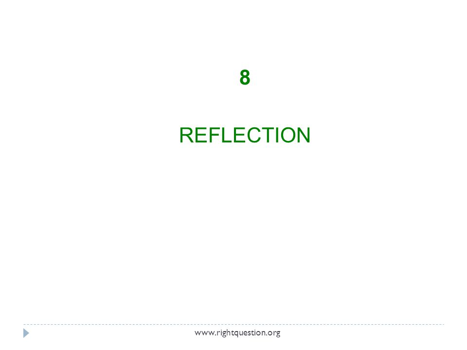 8 REFLECTION www.rightquestion.org