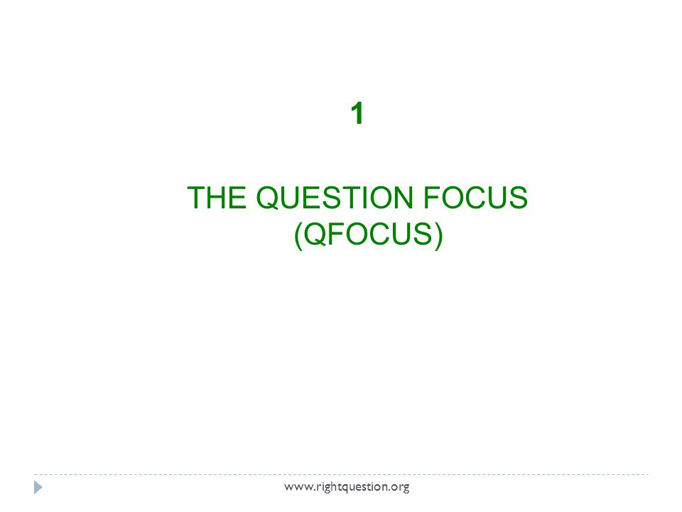 1 THE QUESTION FOCUS (QFOCUS)