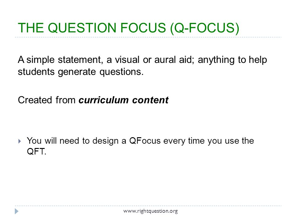 THE QUESTION FOCUS (Q-FOCUS)