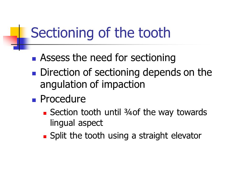 Sectioning of the tooth