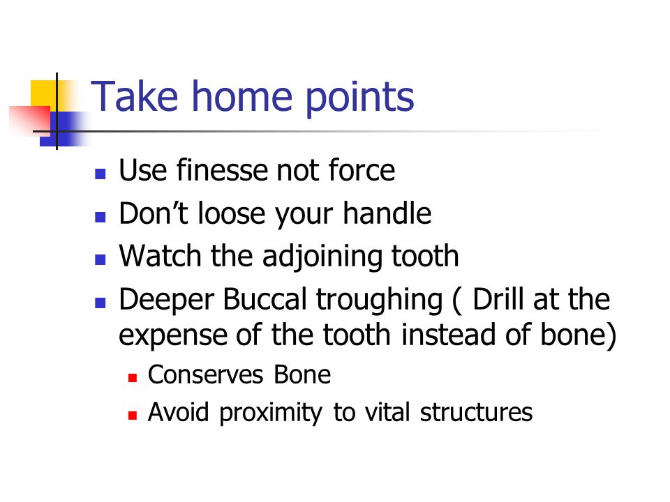 Take home points Use finesse not force Don't loose your handle
