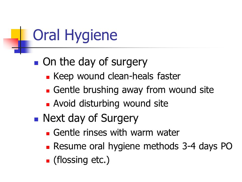 Oral Hygiene On the day of surgery Next day of Surgery