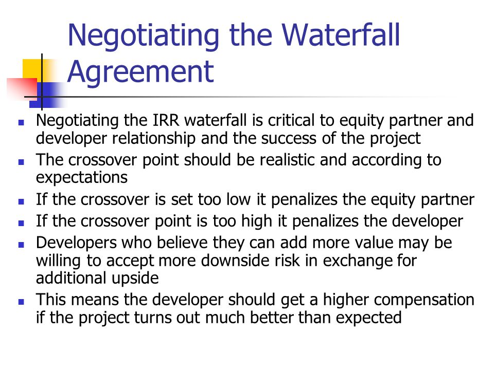 Negotiating the Waterfall Agreement