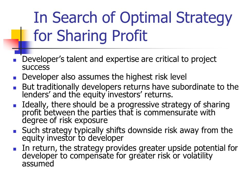 In Search of Optimal Strategy for Sharing Profit