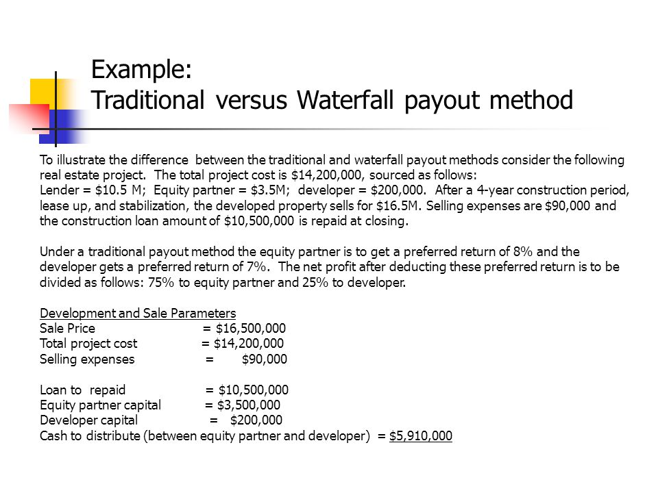 Traditional versus Waterfall payout method