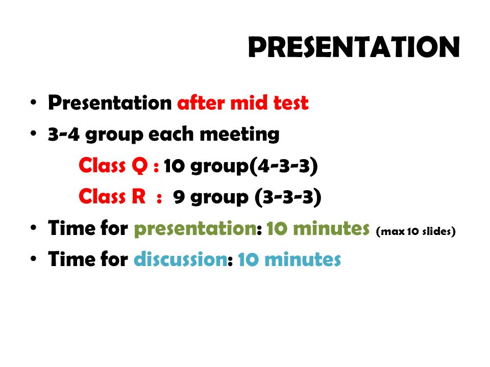 PRESENTATION Presentation after mid test 3-4 group each meeting