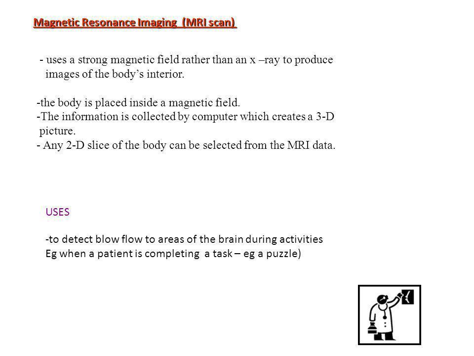 Magnetic Resonance Imaging (MRI scan)
