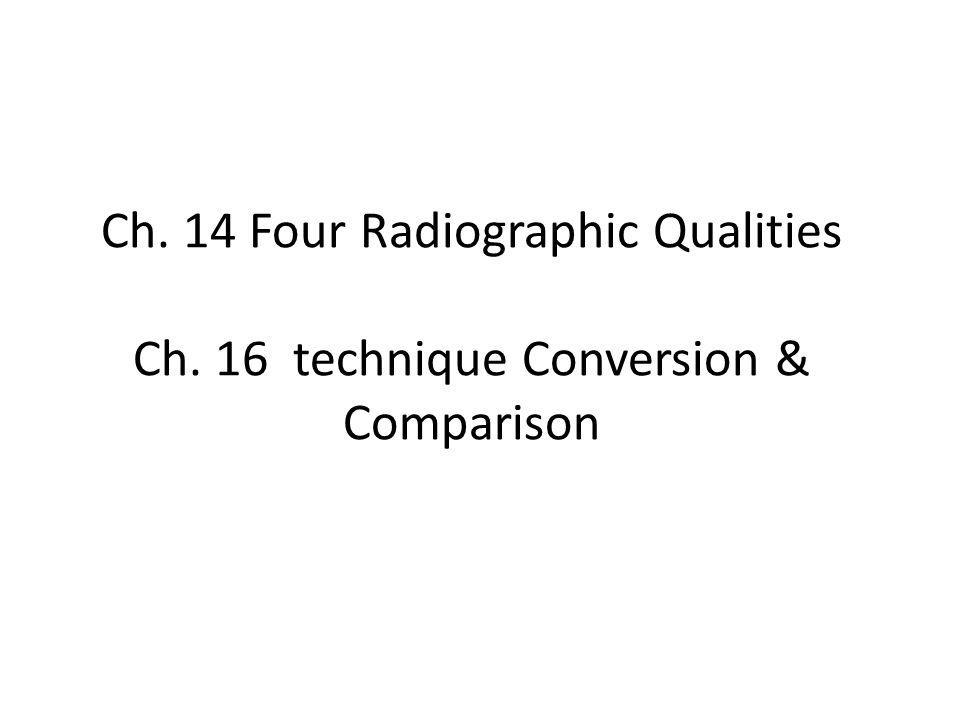 Ch. 14 Four Radiographic Qualities Ch