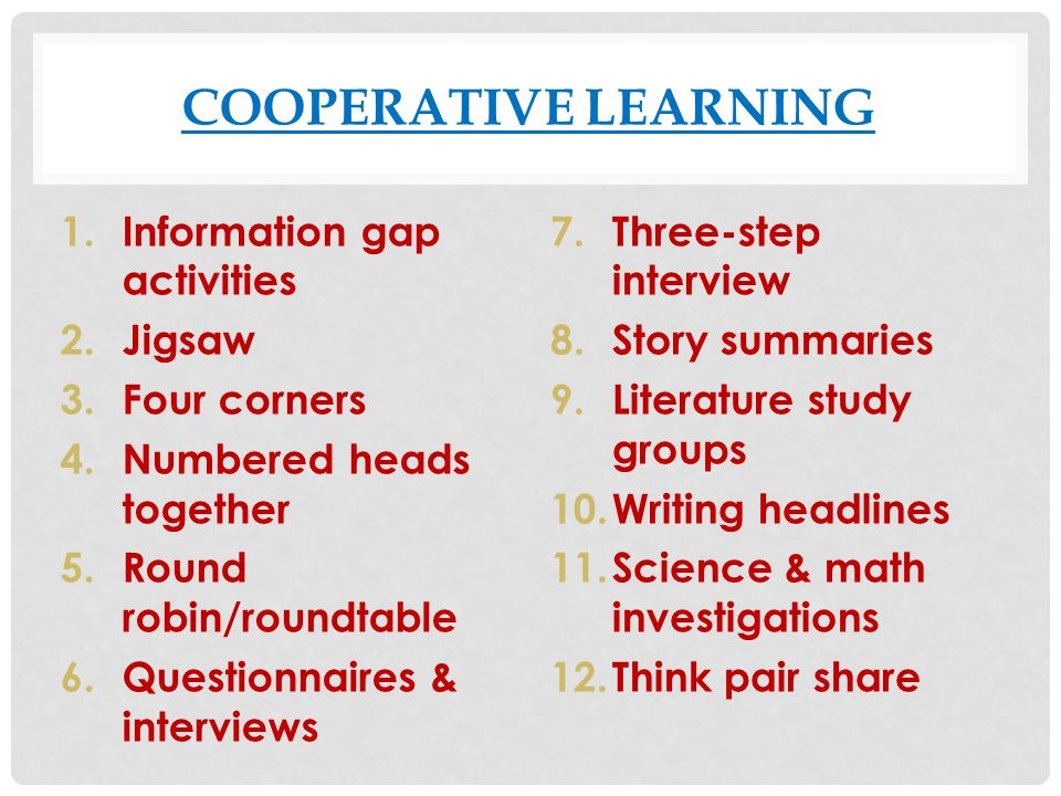 Cooperative Learning Information gap activities Jigsaw Four corners