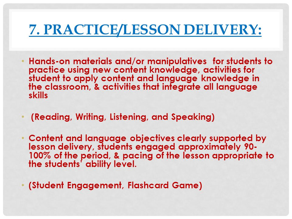 7. Practice/LESSON DELIVERY: