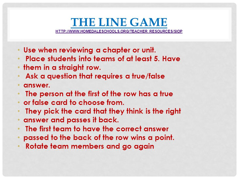 THE LINE GAME http://www.homedaleschools.org/Teacher_Resources/SIOP