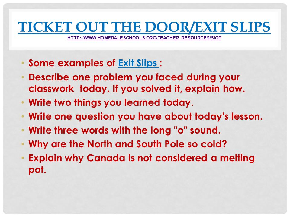 TICKET OUT THE DOOR/EXIT SLIPS http://www. homedaleschools