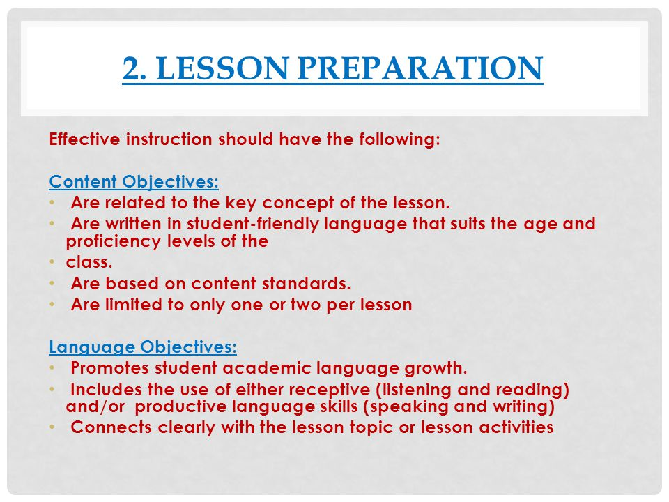 2. LESSON PREPARATION Effective instruction should have the following: