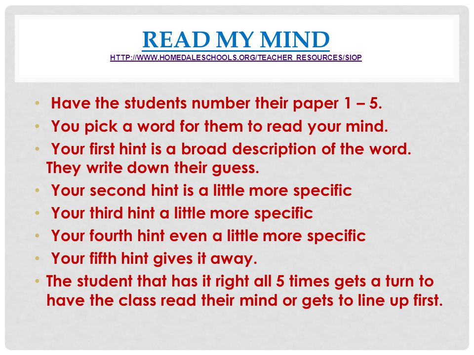 Read MY MIND http://www.homedaleschools.org/Teacher_Resources/SIOP