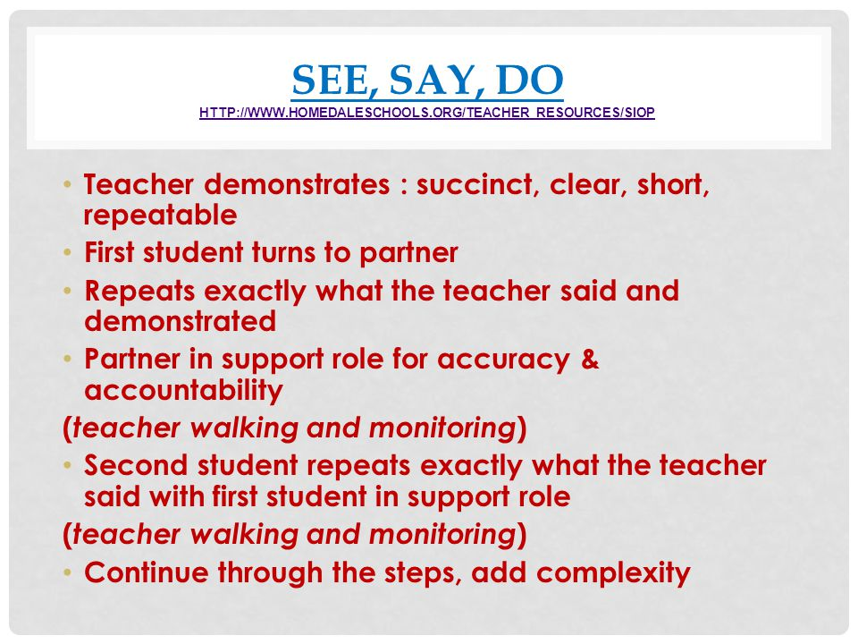 SEE, SAY, DO http://www.homedaleschools.org/Teacher_Resources/SIOP