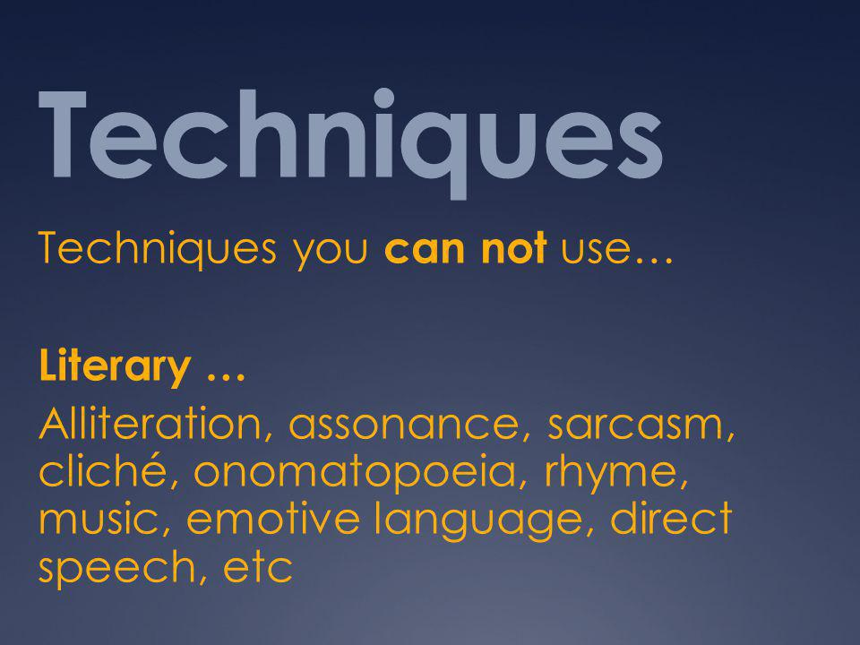Techniques Techniques you can not use… Literary …