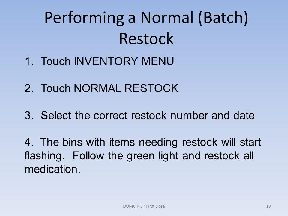 Performing a Normal (Batch) Restock