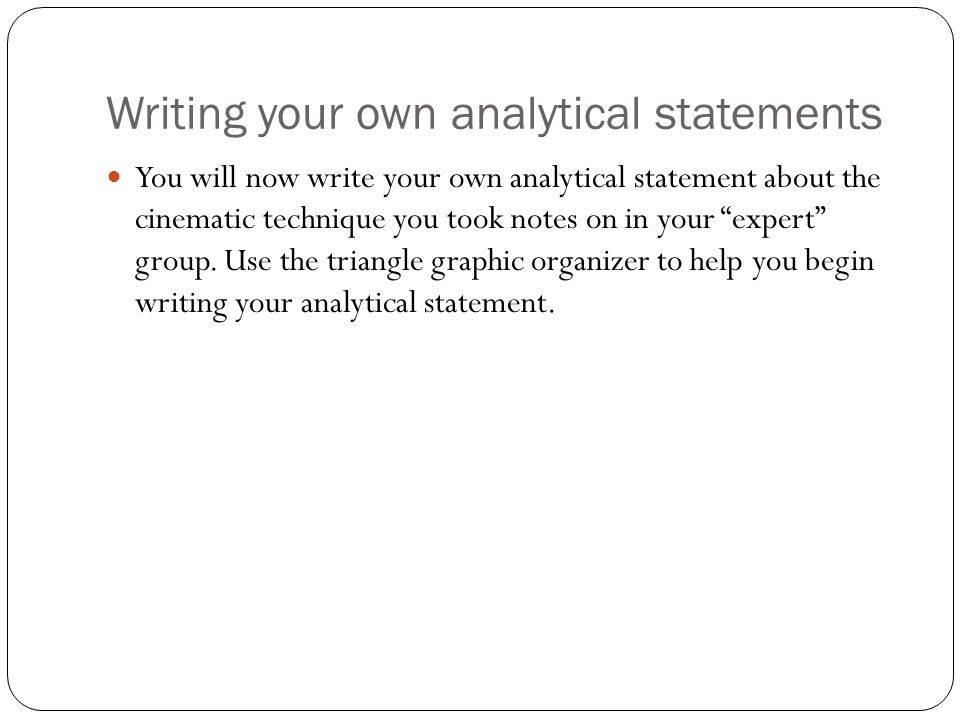 Writing your own analytical statements