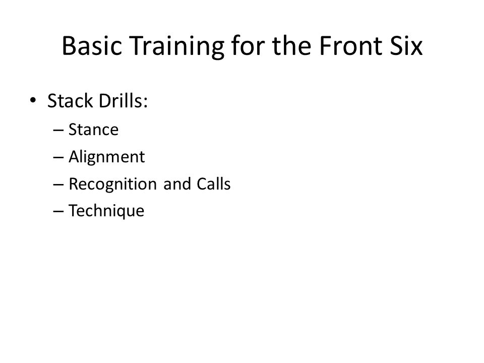 Basic Training for the Front Six