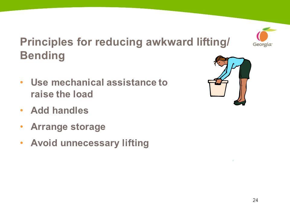 Principles for reducing awkward lifting/ Bending