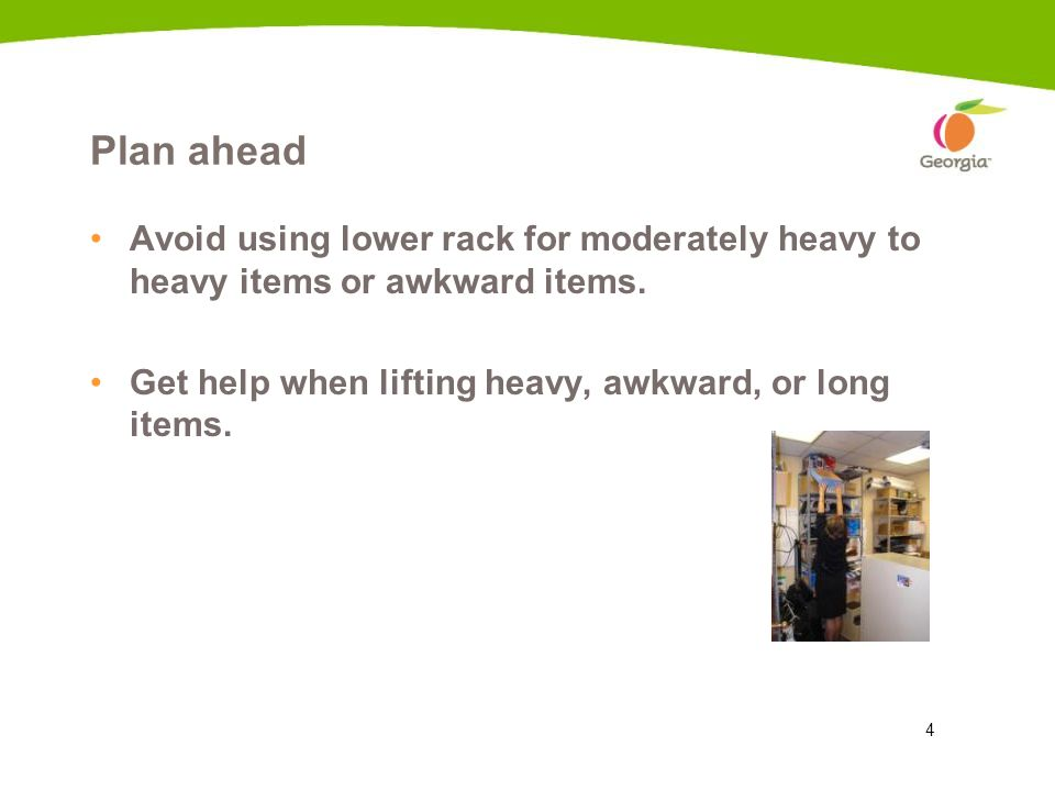 Plan ahead Avoid using lower rack for moderately heavy to heavy items or awkward items. Get help when lifting heavy, awkward, or long items.