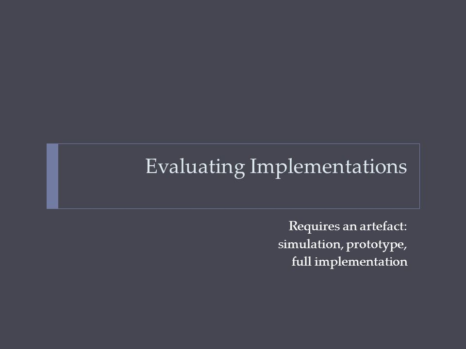 Evaluating Implementations