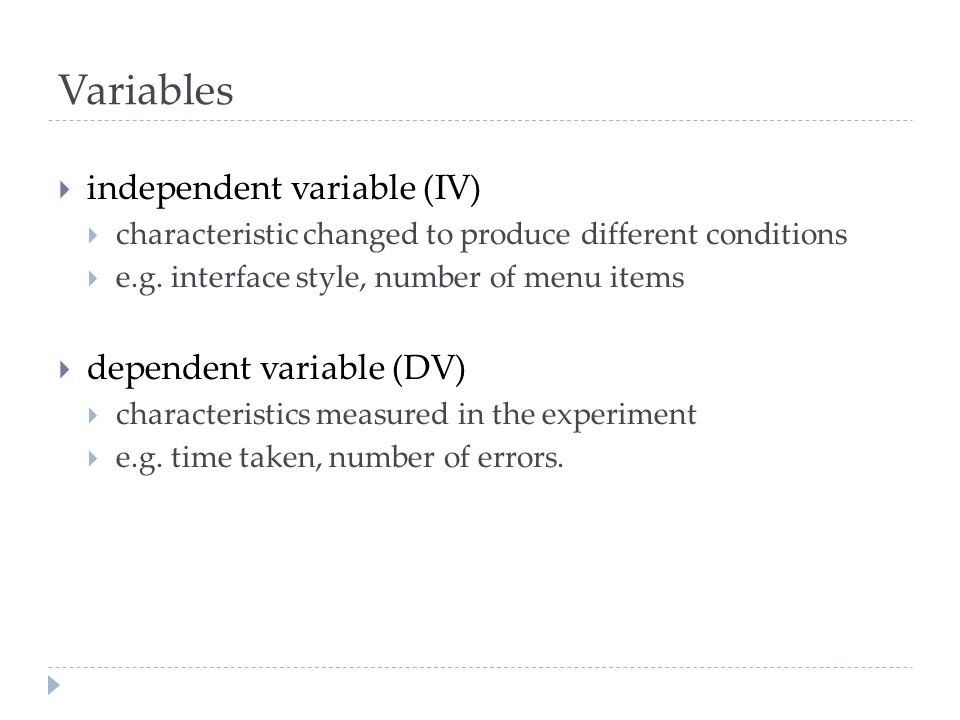 Variables independent variable (IV) dependent variable (DV)
