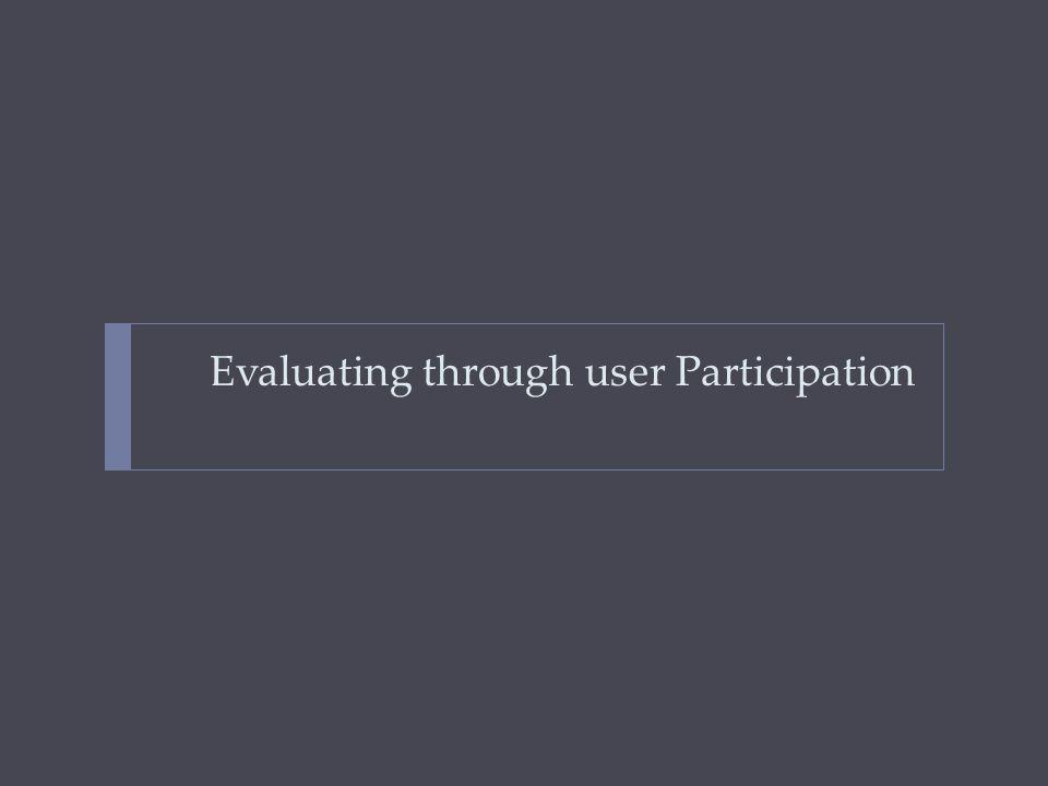 Evaluating through user Participation