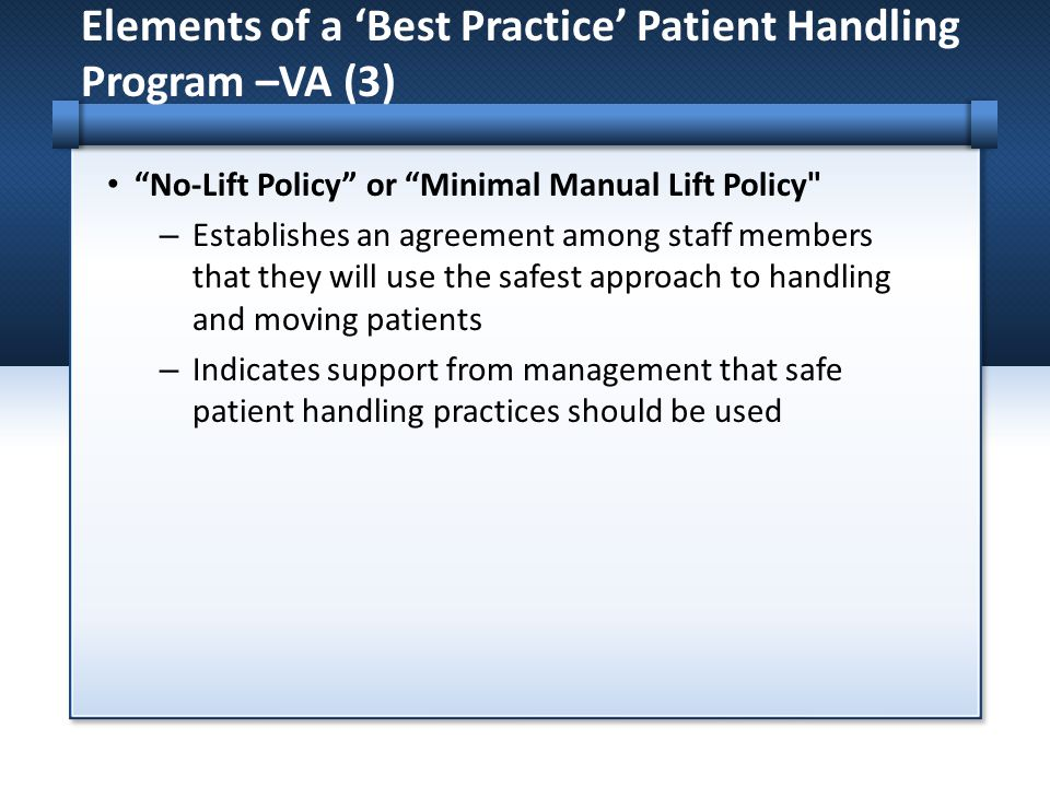 Elements of a 'Best Practice' Patient Handling Program –VA (3)