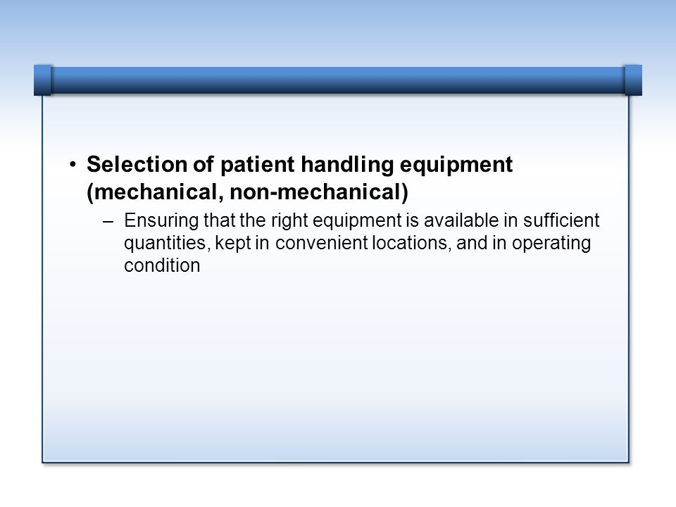 Selection of patient handling equipment (mechanical, non-mechanical)